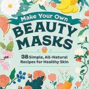 Review: Make Your Own Beauty Masks by Emma Trithart