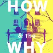 Blog Tour & Giveaway: The How & The Why by Cynthia Hand