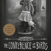 Audiobook Review: The Conference of the Birds by Ransom Riggs