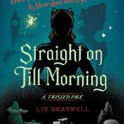 Cover Crush: Straight On Till Morning: A Twisted Tale by Liz Braswell