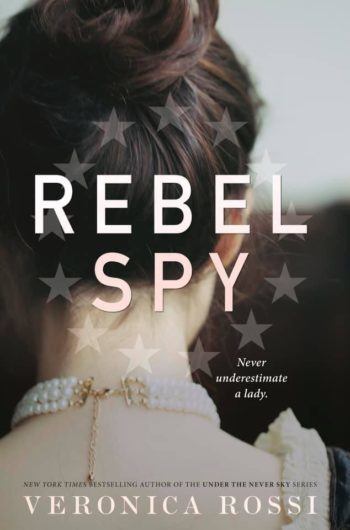 Cover Crush: Rebel Spy by Veronica Rossi