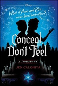 Book Rewind Review: Conceal Don't Feel By Jen Calonita (Disney Twisted Tales Originals Series)