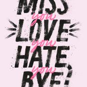 Cover Crush: Miss You Love You Hate You Bye by Abby Sher