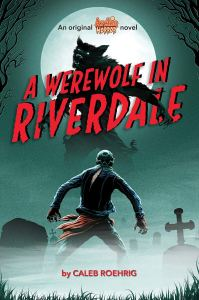 Author Interview & Giveaway: A Werewolf in Riverdale by Caleb Roehrig
