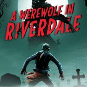 Audiobook Review: A Werewolf in Riverdale by Caleb Roehrig