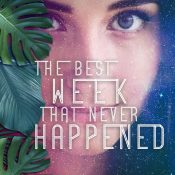 New Release, Guest Post & Giveaway: The Best Week that Never Happened by Dallas Woodburn
