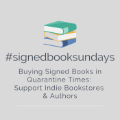 #SignedBookSundays Presents Buying Signed Books in Quarantine Times: Support Indie Bookstores & Authors