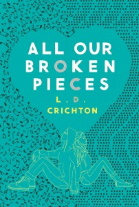 Book Rewind Review: All Our Broken Pieces by L.D. Crichton