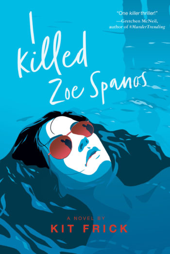 Author Interview: I Killed Zoe Spanos by Kit Frick