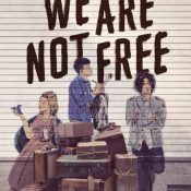 Guest Post & Giveaway: We Are Not Free by Traci Chee