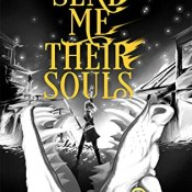 Giveaway: Send Me Their Souls (Bring Me Their Hearts #3) by Sara Wolf