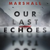 Cover Crush: Our Last Echoes by Kate Alice Marshall