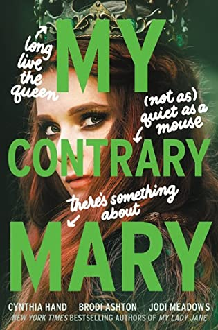 Books on Our Radar: My Contrary Mary by Brodi Ashton, Cynthia Hand, and Jodi Meadows
