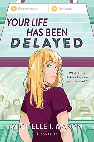 Books On Our Radar: Your Life Has Been Delayed by Michelle I. Mason