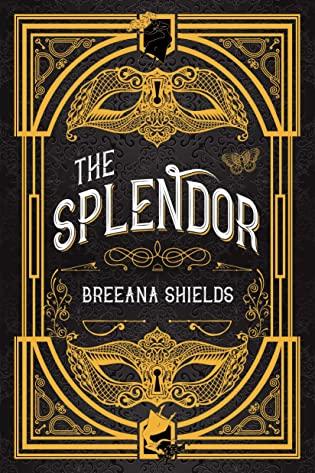 Books on Our Radar: The Splendor by Breeana Shields