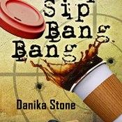 ARC Review: Sip Sip Bang Bang by Danika Stone