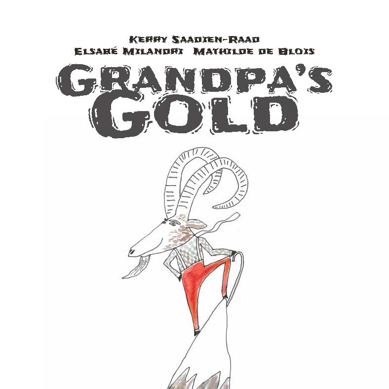 Grandpa's Gold, by Kerry Saadien-Raad, Elsabé Milandri and