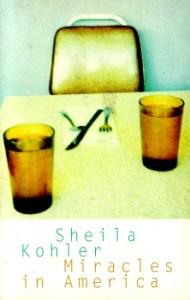 Miracles in America by Sheila Kohler 2