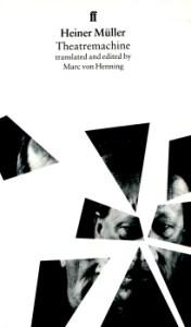 Theatremachine by Heiner Müller - translated & edited by Marc von Henning 4