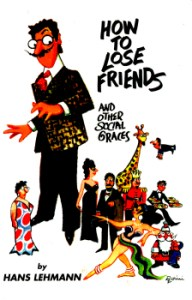 How to Lose Friends and Other Social Graces by Hans Lehmann 2
