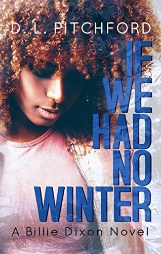 If We Had No Winter (Billie Dixon Book 1)