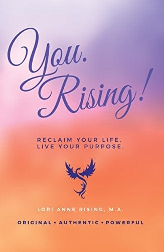 You. Rising!: Reclaim Your Life. Live Your Purpose.