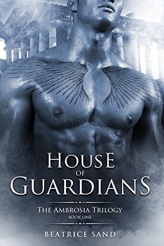 House of Guardians: Paranormal Romance – Sons of the Olympian Gods (The Ambrosia Trilogy Book 1)