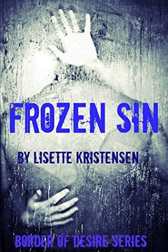 Frozen Sin (Border of Desire Book 1)