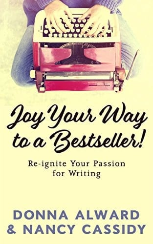 Joy Your Way to a Bestseller: Re-ignite Your Passion for Writing