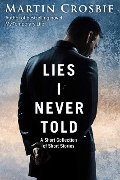 Lies I Never Told – A Collection Of Short Stories