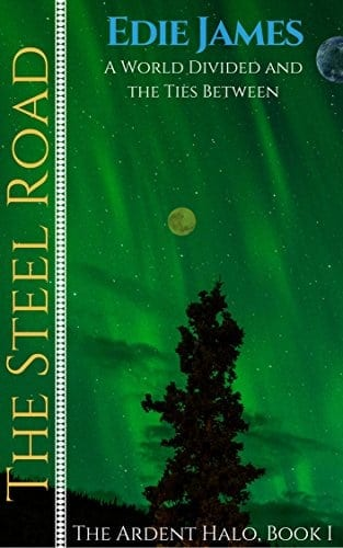The Steel Road (The Ardent Halo Book 1)