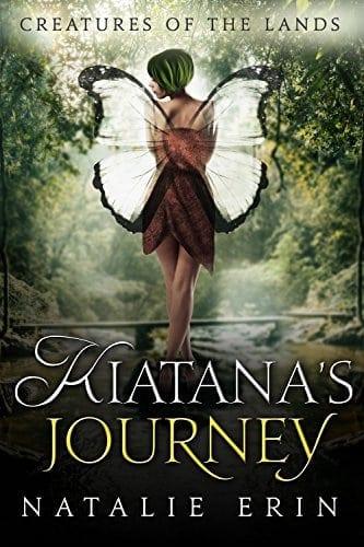Kiatana's Journey (Creatures of the Lands Book 1)