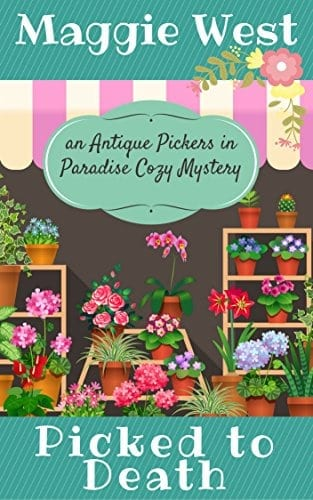 Picked to Death (Antique Pickers in Paradise Cozy Mystery Book 1)