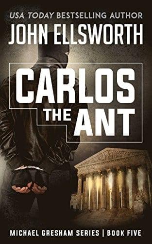 Carlos the Ant (Michael Gresham Series Book 5)