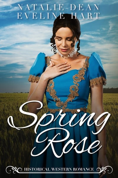 Spring Rose, A Historical Western Romance