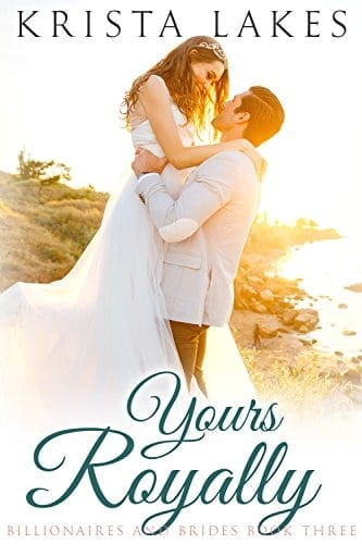 Yours Royally: A Cinderella Love Story (Billionaires and Brides Book 3)