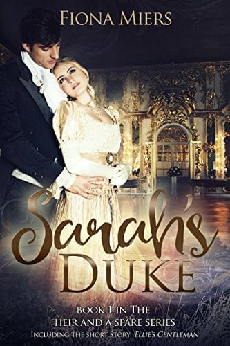 Sarah's Duke and Ellie's Gentleman: Sexy and Sweet Regency Romance (The heir and a spare Book 1)