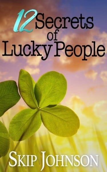 12 Secrets of Lucky People