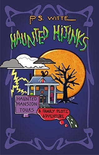 Haunted Hijinks: A Family Plotz Adventure