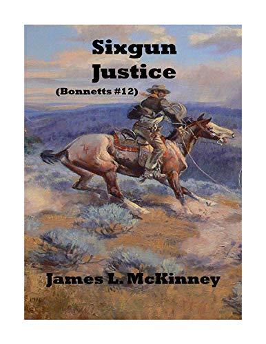 Sixgun Justice (Bonnetts Book 12)