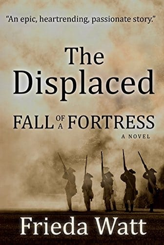The Displaced: Fall of a Fortress — A Classic Historical Fiction Novel — Volume 1 of 3