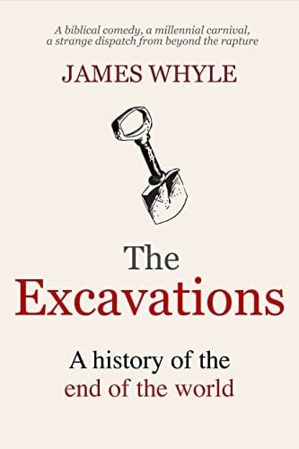 The Excavations: A History of the End of the World