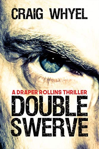 DOUBLE SWERVE (A Draper Rollins Thriller Book 1)