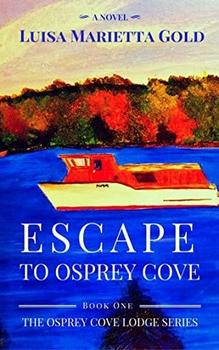 Escape to Osprey Cove: Book 1 of The Osprey Cove Lodge Series