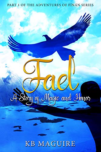 Fael: A Story of Magic and Honor (The Adventures of Fínán Book 1)