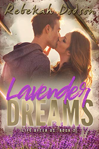 Lavender Dreams: Life After Us: Book Two