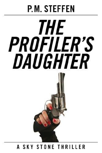 The Profiler's Daughter (Sky Stone Thriller Series Book 1)
