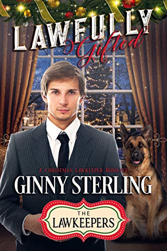 Lawfully Gifted: Inspirational Christian K-9 Contemporary (Fate, Strong Hero, First Love): A Christmas Lawkeeper Romance