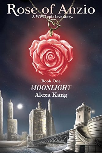 Rose of Anzio – Moonlight (Volume 1): a WWII Epic Love Story