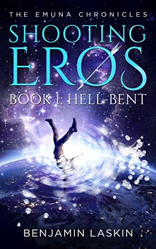 Shooting Eros – The Emuna Chronicles: Book 1: Hell-bent (Shooting Eros Series)